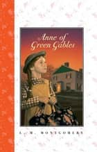 Anne of Green Gables Complete Text ebook by L. M. Montgomery