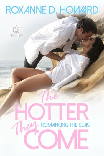 The Hotter They Come ebook by Roxanne D Howard