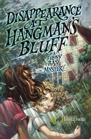 Disappearance at Hangman's Bluff ebook by J. E. Thompson