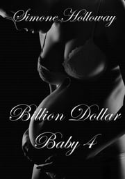 Billion Dollar Baby 4 ebook by Simone Holloway