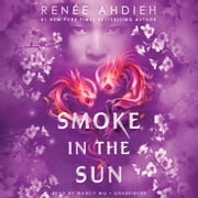Smoke in the Sun audiobook by Renée Ahdieh
