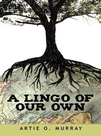 A Lingo of Our Own ebook by Artie O. Murray
