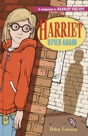Harriet Spies Again ebook by Louise Fitzhugh,Helen Ericson