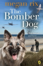 The Bomber Dog ebook by Megan Rix