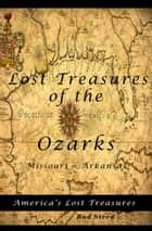 Lost Treasures of the Ozarks - America's Lost Treasures, #1 ebook by Bud Steed