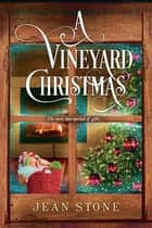 A Vineyard Christmas eBook by Jean Stone