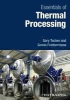 Essentials of Thermal Processing ebook by Gary S. Tucker, Susan Featherstone
