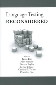Language Testing Reconsidered ebook by Janna Fox,Mari Wesche,Doreen Bayliss,Liying Cheng,Carolyn E. Turner,Christine Doe