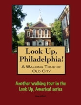 A Walking Tour of Philadelphia's Old City ebook by Doug Gelbert