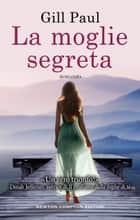 La moglie segreta eBook by Gill Paul