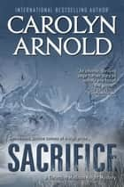 Sacrifice ebook by Carolyn Arnold