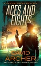 Aces and Eights - A Sam Prichard Mystery ebook by David Archer