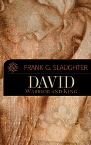 David: Warrior and King ebook by Frank G. Slaughter