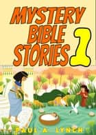 Mystery Bible Stories - Mystery Bible Stories, #1 ebook by