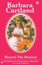 118. Beyond the Horizon ebook by Barbara Cartland