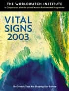 Vital Signs 2003 ebook by The Worldwatch Institute