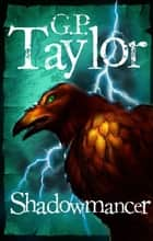 Shadowmancer eBook by G.P. Taylor