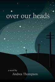 Over Our Heads ebook by Andrea Thompson