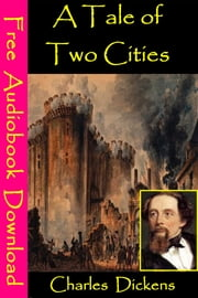 A Tale of Two Cities - [ Free Audiobooks Download ] ebook by Charles Dickens