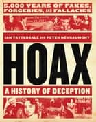 Hoax: A History of Deception - 5,000 Years of Fakes, Forgeries, and Fallacies ebook by Ian Tattersall, Peter Névraumont