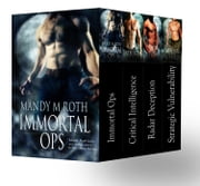 Immortal Ops Box Set Books 1-4 ebook by Mandy M. Roth