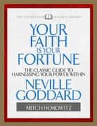 Your Faith is Your Fortune ebook by Neville Goddard,Mitch Horowitz
