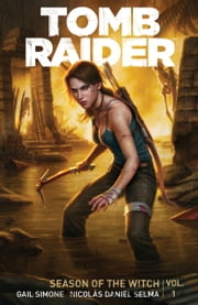 Tomb Raider Volume 1 : Season of the Witch ebook by Gail Simone