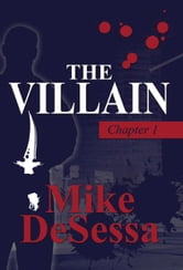The Villain: Chapter 1 ebook by Mike DeSessa