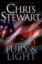 The Great and Terrible, Vol. 4: Fury and Light ebook by Chris Stewart