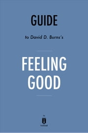 Guide to David D. Burns's, MD Feeling Good by Instaread ebook by Instaread