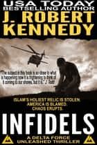 Infidels ebook by J. Robert Kennedy