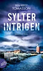 Sylter Intrigen - Kriminalroman eBook by Ben Kryst Tomasson