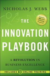 The Innovation Playbook - A Revolution in Business Excellence ebook by Nicholas J. Webb