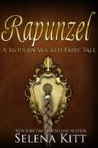 A Modern Wicked Fairy Tale: Rapunzel ebook by