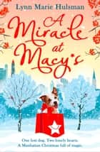 A Miracle at Macy's: There's only one dog who can save Christmas ebook by