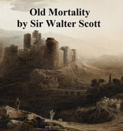Old Mortality, Second of the Tales of My Landlord
