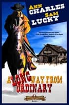 A Long Way from Ordinary ebook by Ann Charles, Sam Lucky