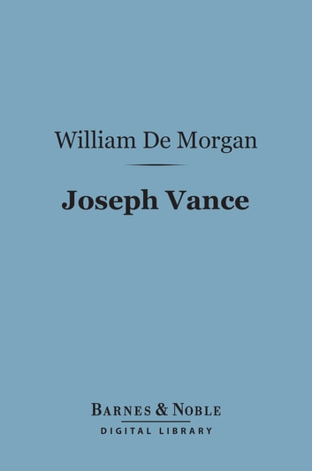 Joseph Vance (Barnes & Noble Digital Library) - An Ill-Written Autobiography ebook by William De Morgan