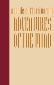 Adventures of the Mind - The Memoirs of Natalie Clifford Barney ebook by Natalie Clifford Barney