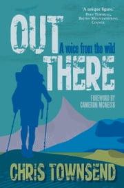 Out There - A Voice From the Wild ebook by Chris Townsend