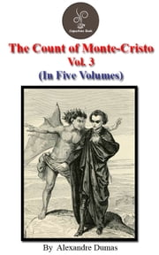 The count of Monte Cristo Vol.3 by Alexandre Dumas - The count of Monte Cristo Series ebook by Alexandre Dumas