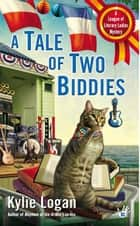 A Tale of Two Biddies ebook by Kylie Logan