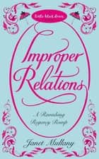 Improper Relations ebook by Janet Mullany
