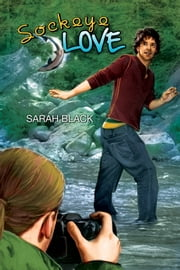 Sockeye Love ebook by Sarah Black