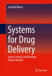 Systems for Drug Delivery - Safety, Animal, and Microbial Polysaccharides ebook by Saurabh Bhatia