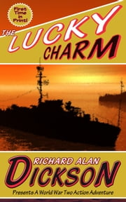 The Lucky Charm ebook by Richard Alan Dickson