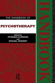 The Handbook of Psychotherapy ebook by Petruska Clarkson,Michael Pokorny