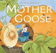 Sylvia Long's Mother Goose ebook by Sylvia Long