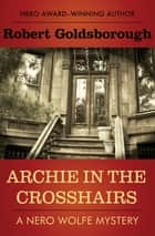 Archie in the Crosshairs ebook by Robert Goldsborough
