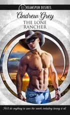 The Lone Rancher ebook by